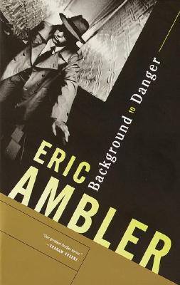 Background to Danger By Ambler, Eric
