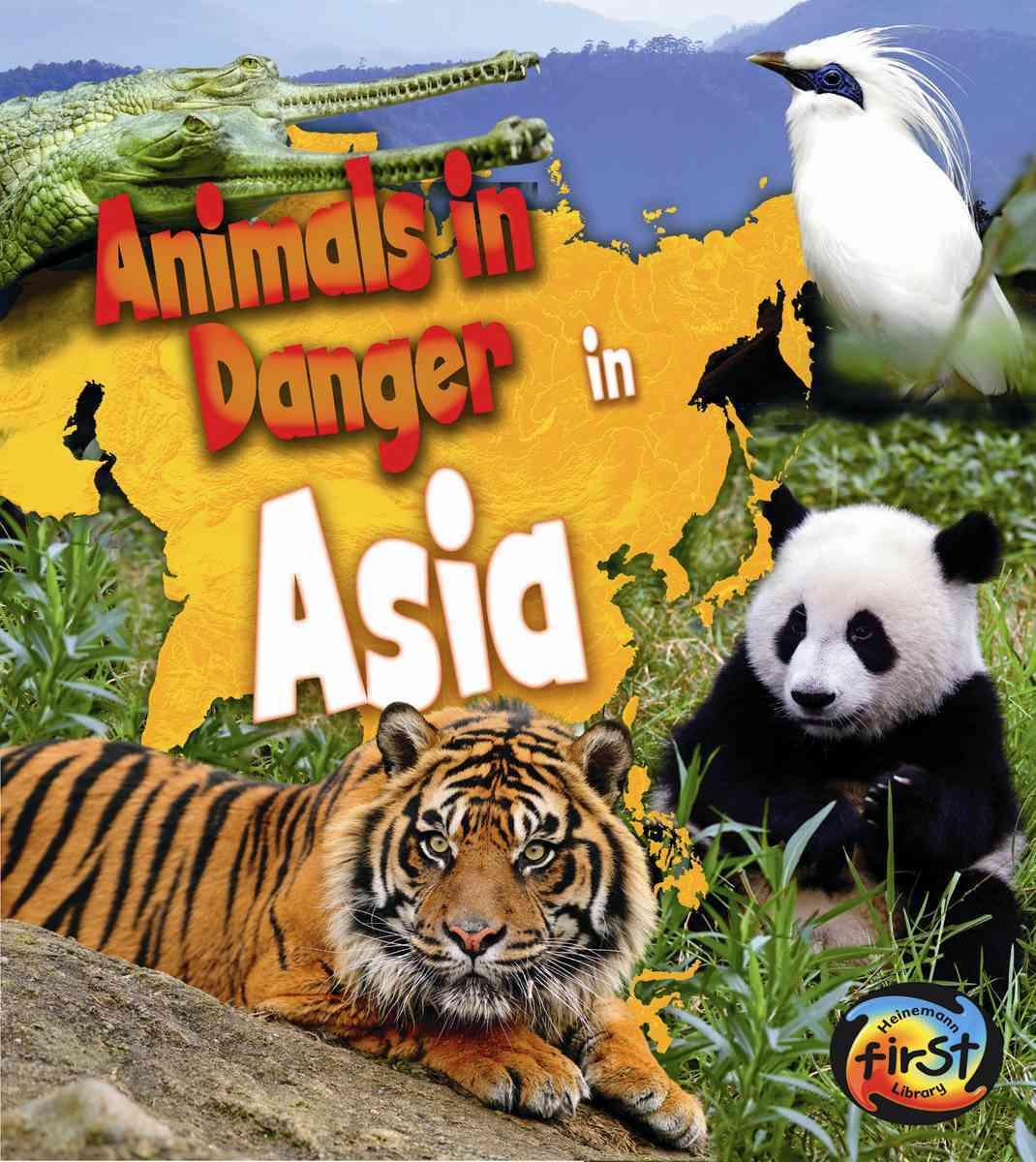 Animals in Danger in Asia By Spilsbury, Richard